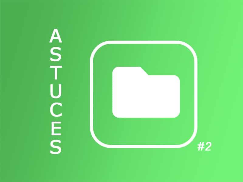 Astuce N°2 : La couleur de vos dossiers